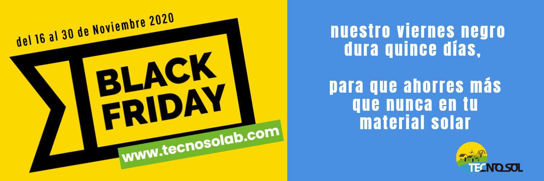quincena black friday en tecnosol, tienda online de venta de material para instalaciones solares fotovoltaicas de autoconsumo y vivienda ailsada