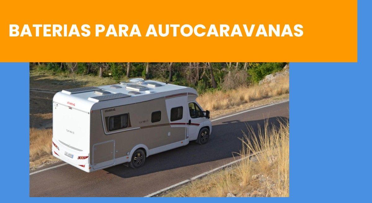 imagen post baterías para autocaravanas - ofrecido por TECNOSOL Albacete